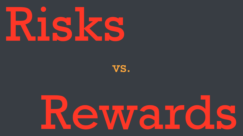Risks Rewards vs.