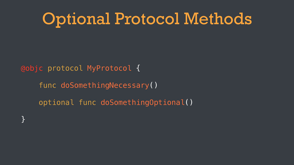 Optional Protocol Methods func doSomethingNeces...