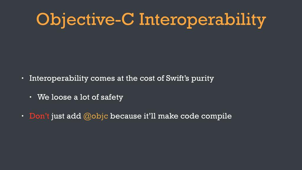 Objective-C Interoperability • Interoperability...