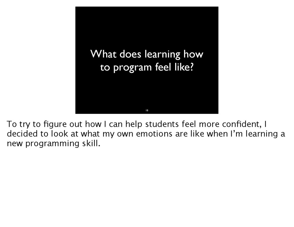 What does learning how to program feel like? 18...