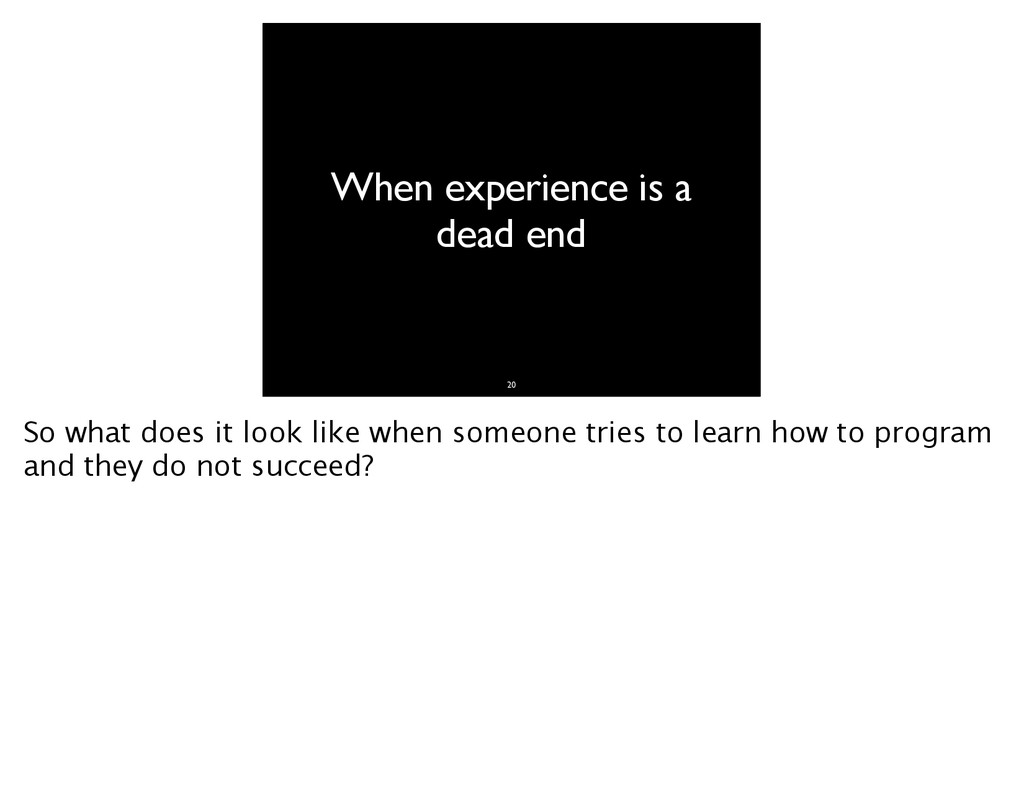 When experience is a dead end 20 So what does i...