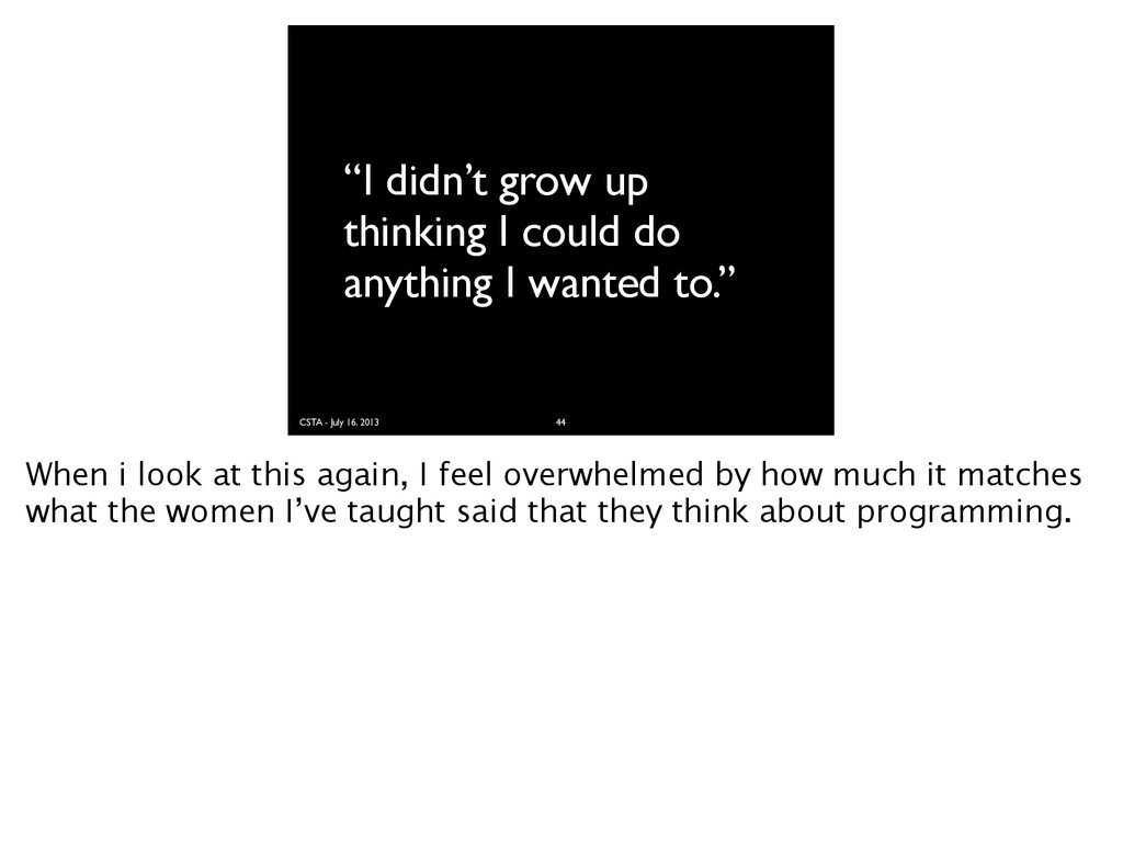 "CSTA - July 16, 2013 ""I didn't grow up thinking..."