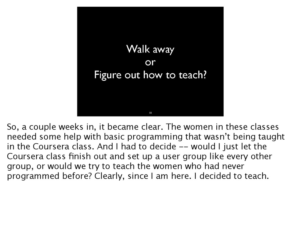 Walk away or Figure out how to teach? 10 So, a ...