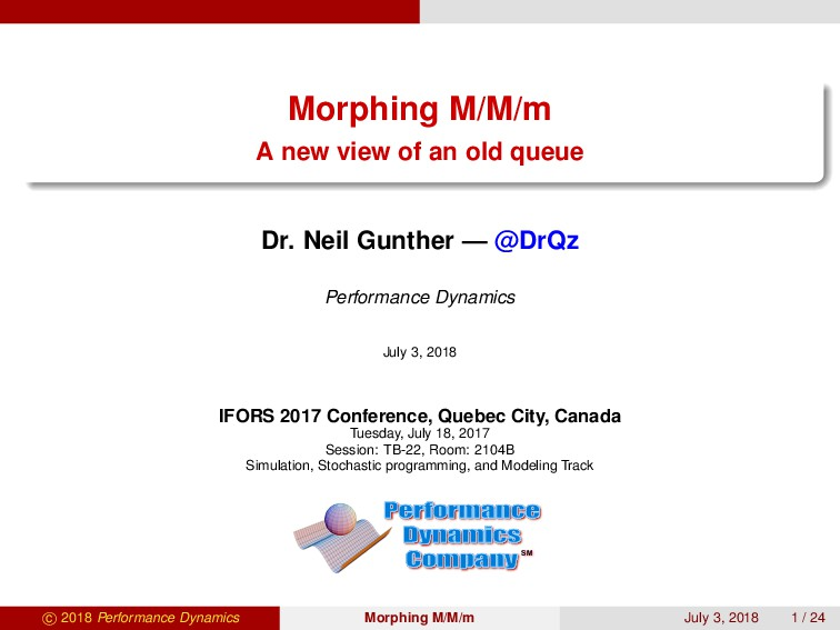 Morphing M/M/m A new view of an old queue Dr. N...