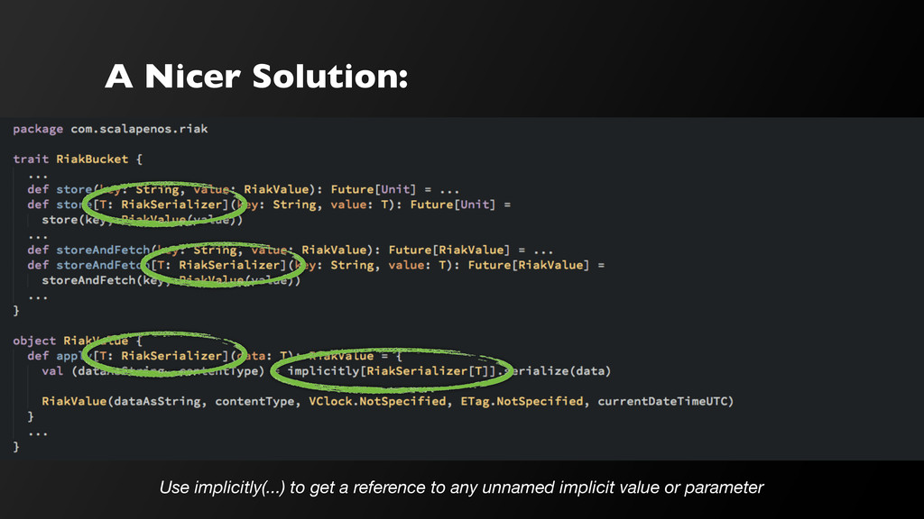 A Nicer Solution: Use implicitly(...) to get a ...