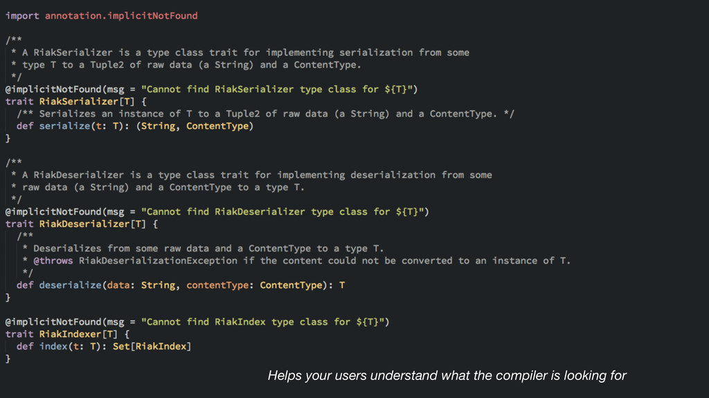 Helps your users understand what the compiler i...