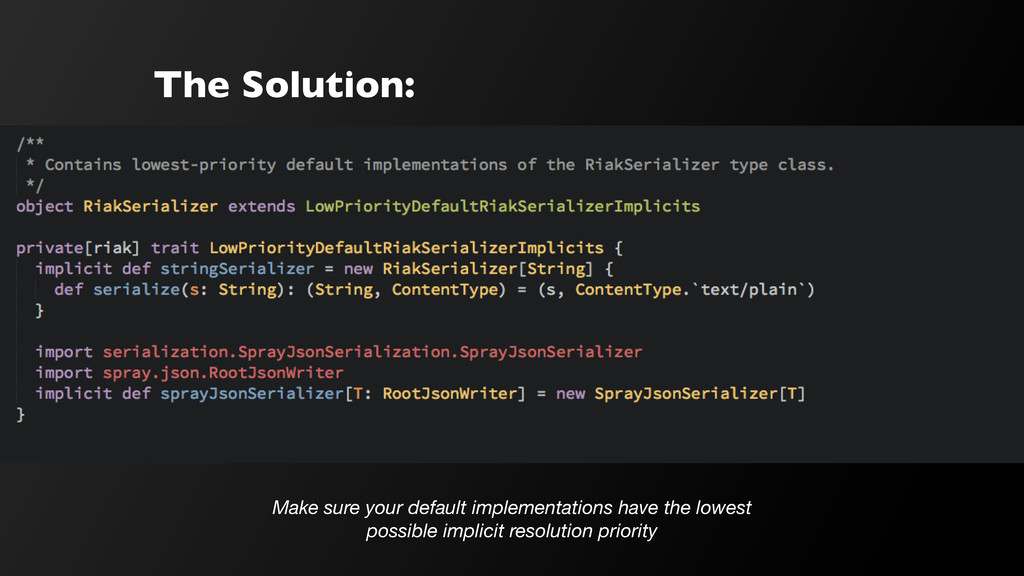 The Solution: Make sure your default implementa...