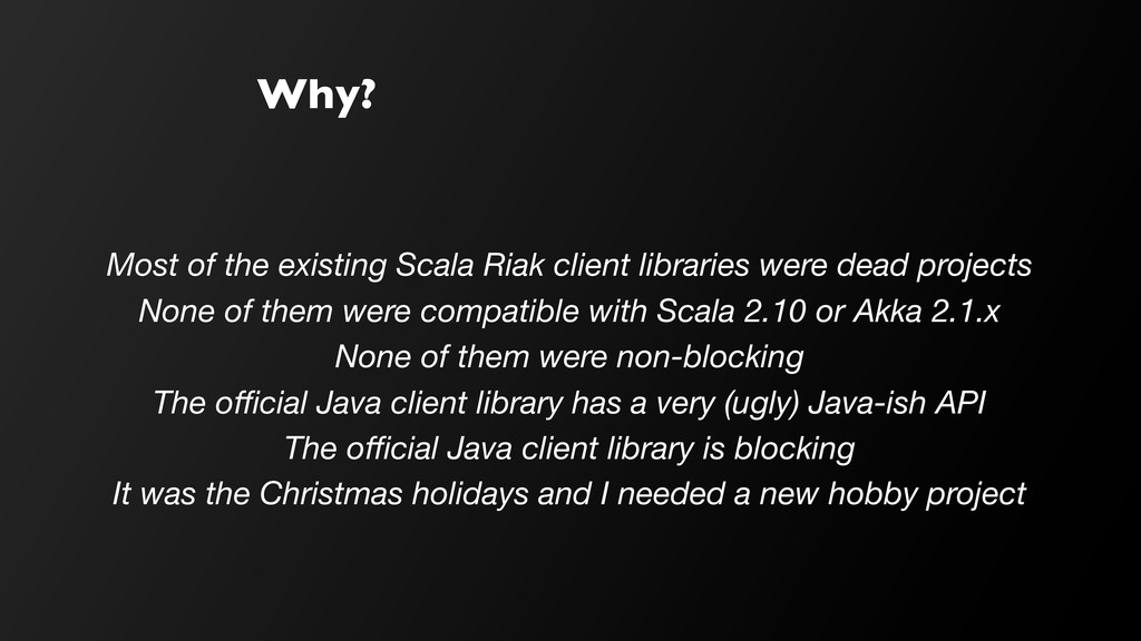 Why? Most of the existing Scala Riak client lib...