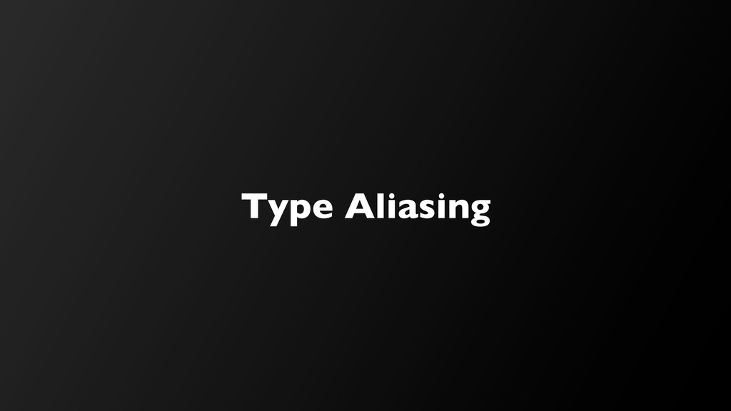 Type Aliasing