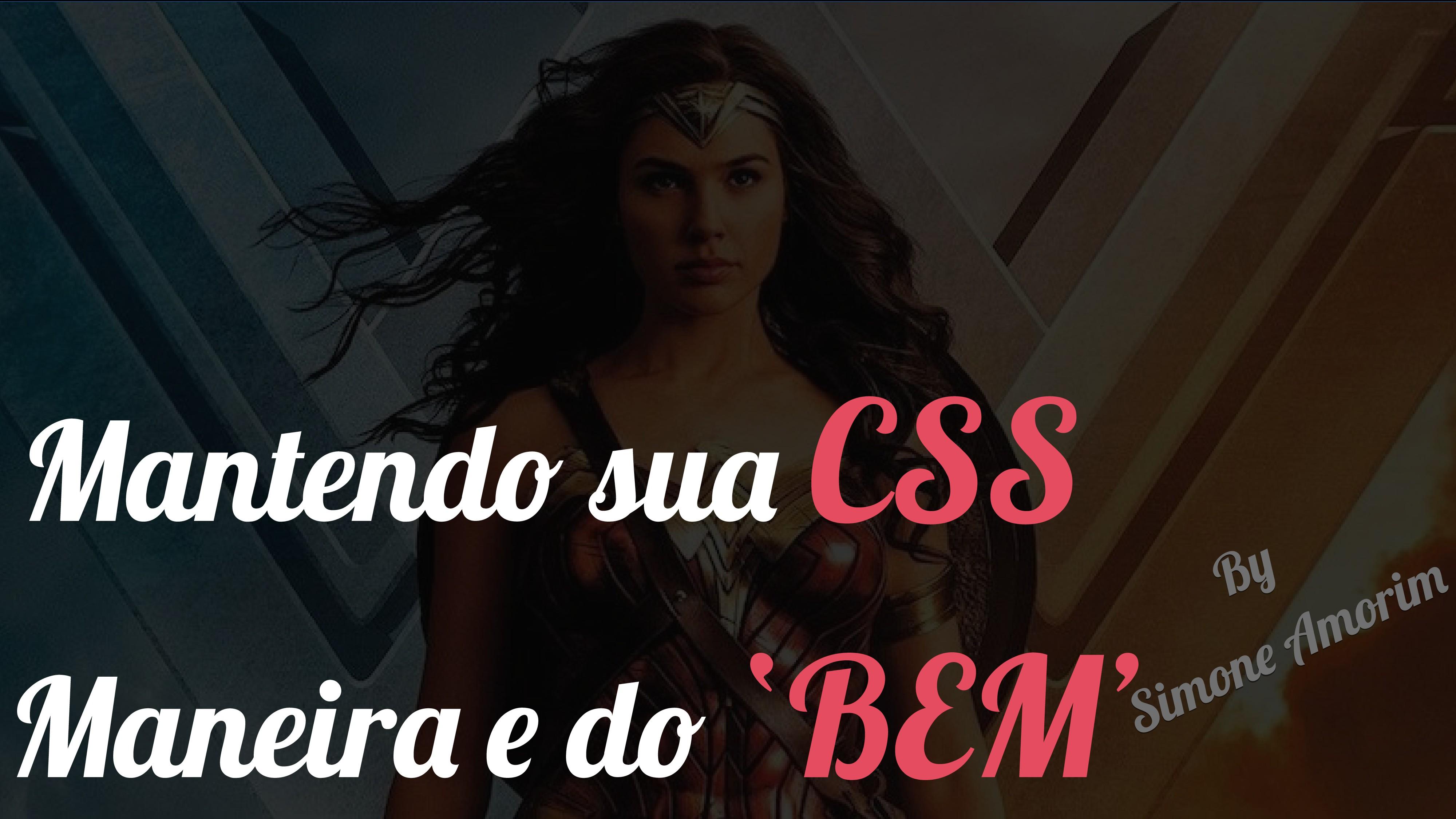 Mantendo sua CSS Maneira e do 'BEM' By Simone A...