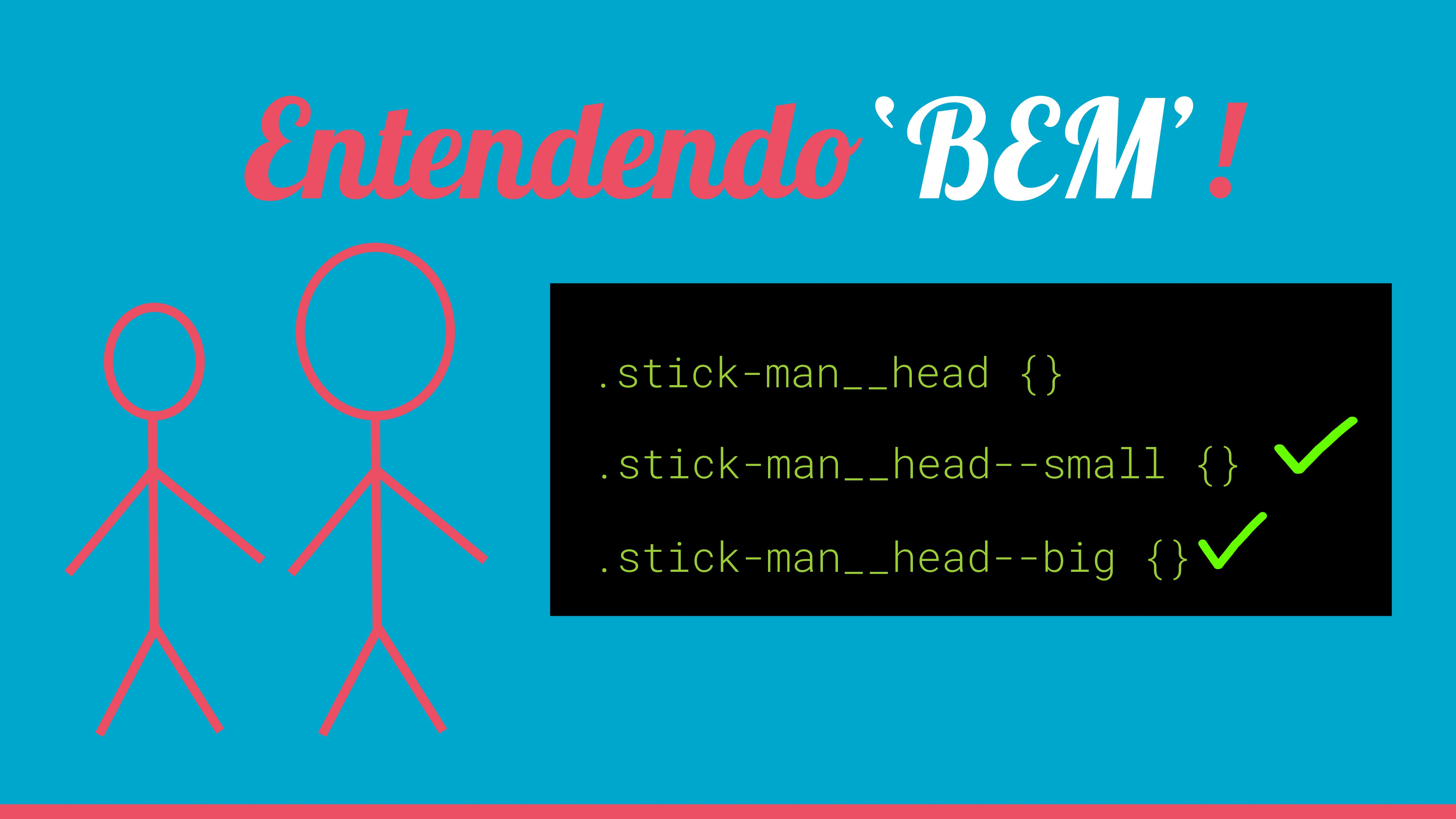 .stick-man__head {} Entendendo'BEM'! .stick-man...