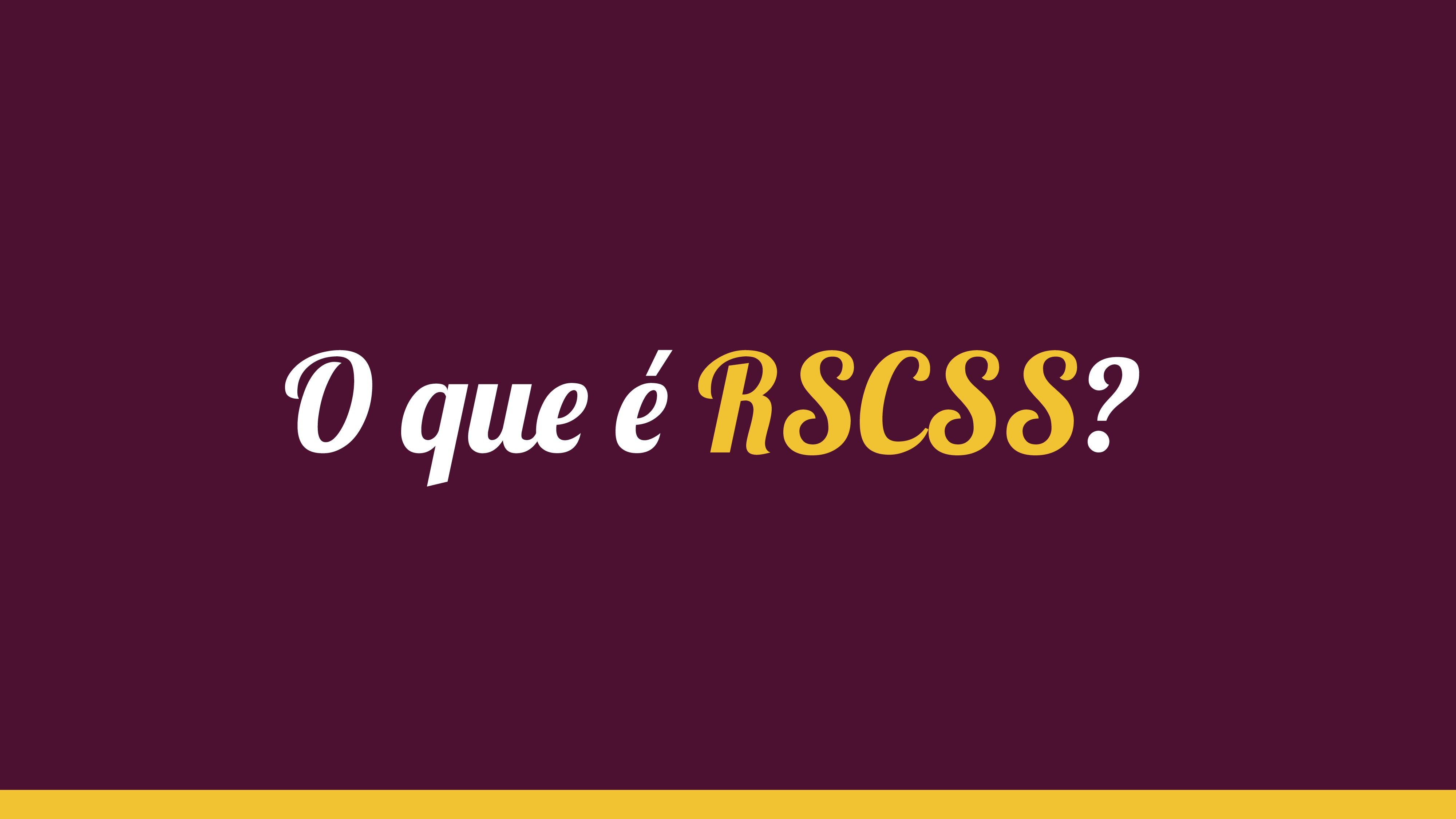 O que é RSCSS?