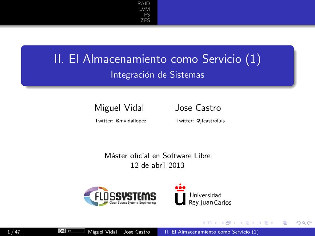 RAID LVM FS ZFS II. El Almacenamiento como Serv...