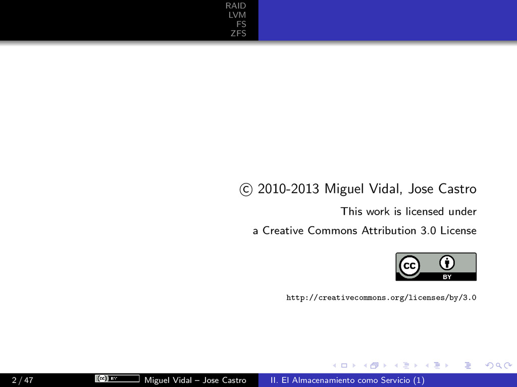 RAID LVM FS ZFS c 2010-2013 Miguel Vidal, Jose ...