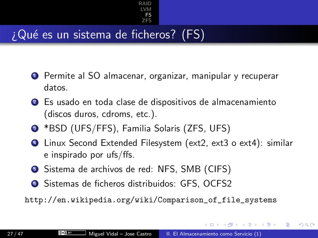 RAID LVM FS ZFS ¿Qu´ e es un sistema de ficheros...