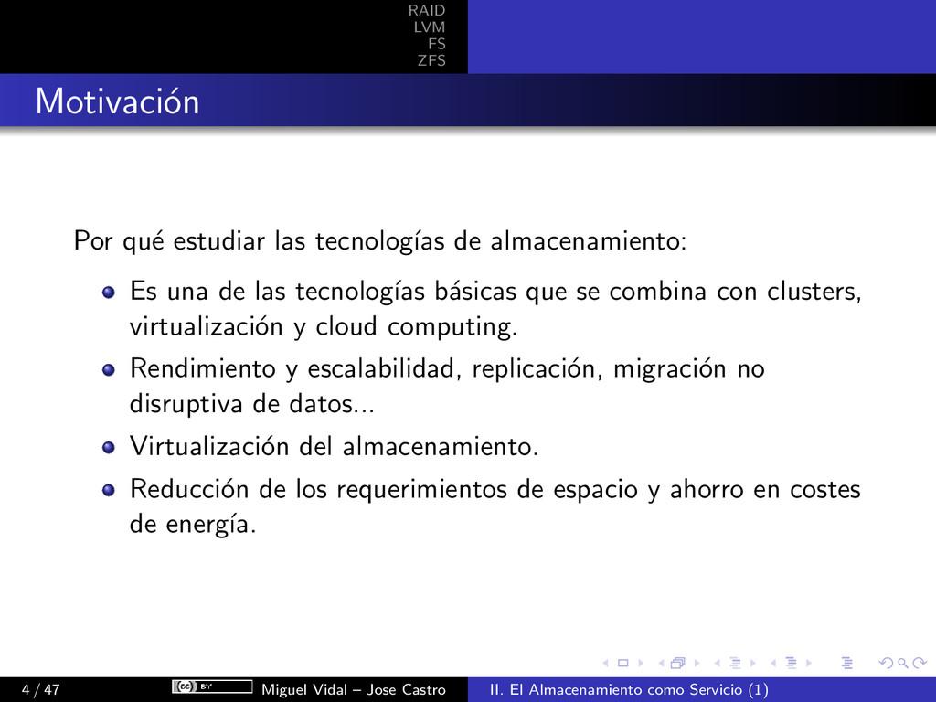 RAID LVM FS ZFS Motivaci´ on Por qu´ e estudiar...
