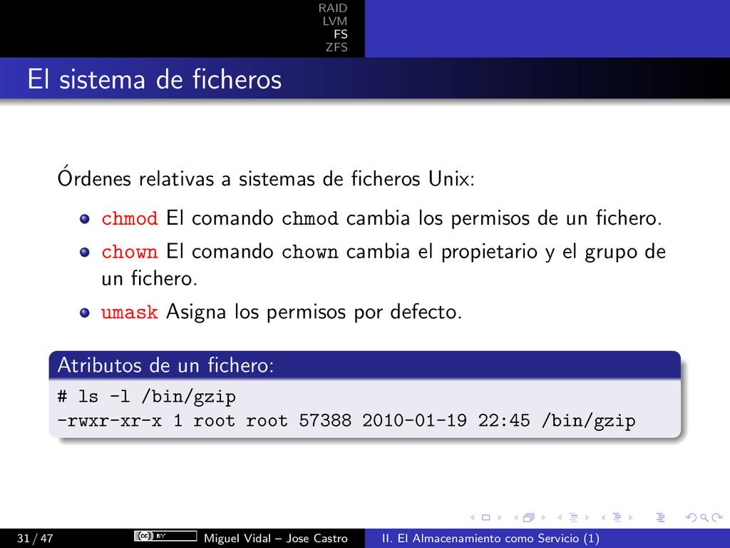 RAID LVM FS ZFS El sistema de ficheros ´ Ordenes...