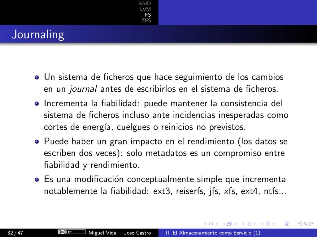 RAID LVM FS ZFS Journaling Un sistema de fichero...