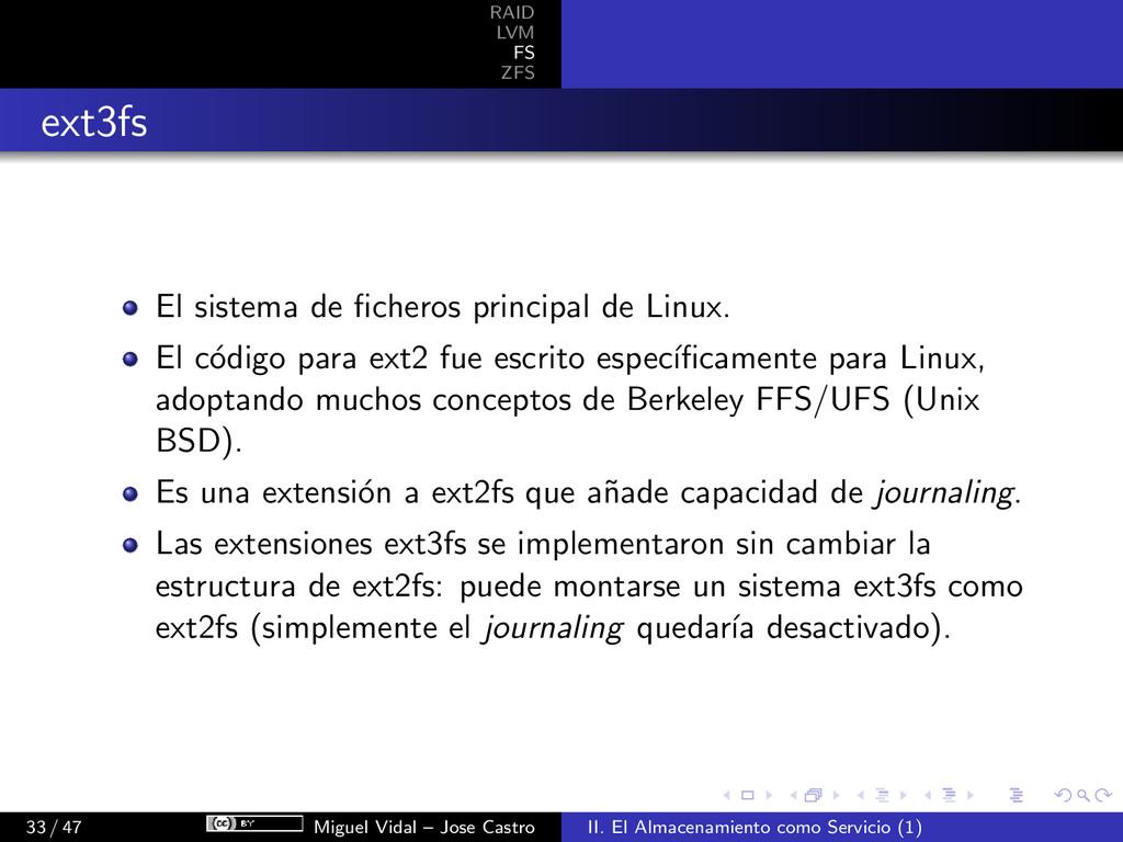 RAID LVM FS ZFS ext3fs El sistema de ficheros pr...