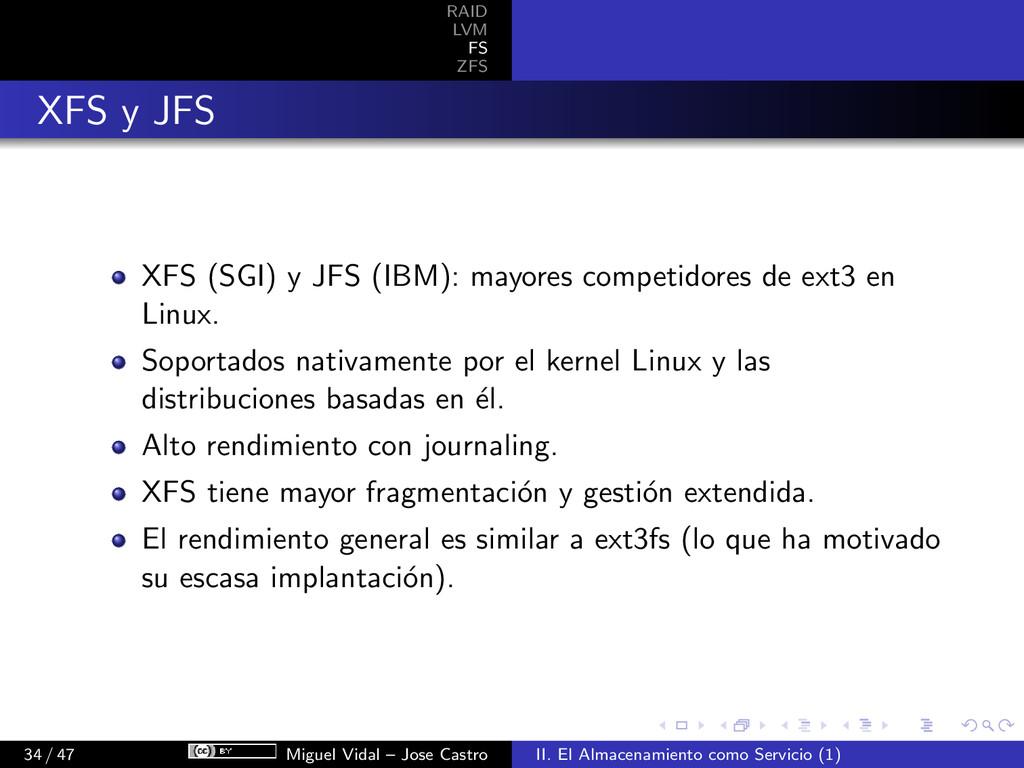RAID LVM FS ZFS XFS y JFS XFS (SGI) y JFS (IBM)...