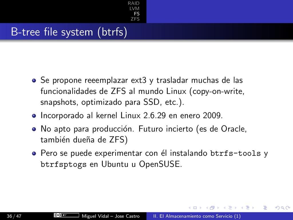 RAID LVM FS ZFS B-tree file system (btrfs) Se pr...