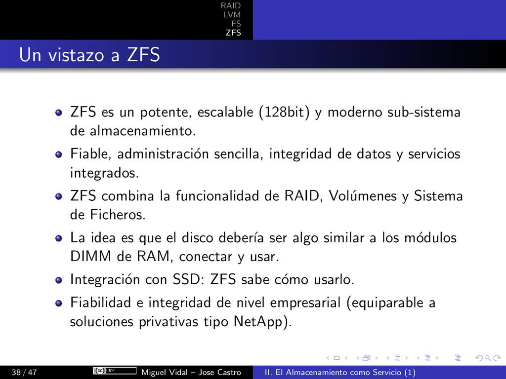 RAID LVM FS ZFS Un vistazo a ZFS ZFS es un pote...