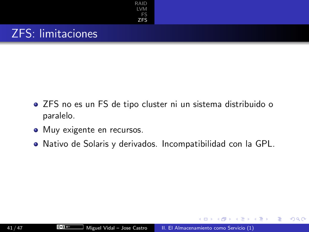 RAID LVM FS ZFS ZFS: limitaciones ZFS no es un ...