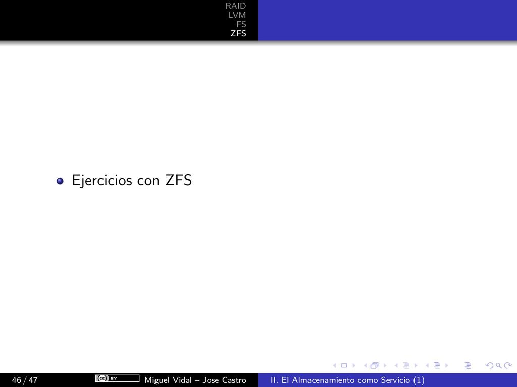 RAID LVM FS ZFS Ejercicios con ZFS 46 / 47 Migu...
