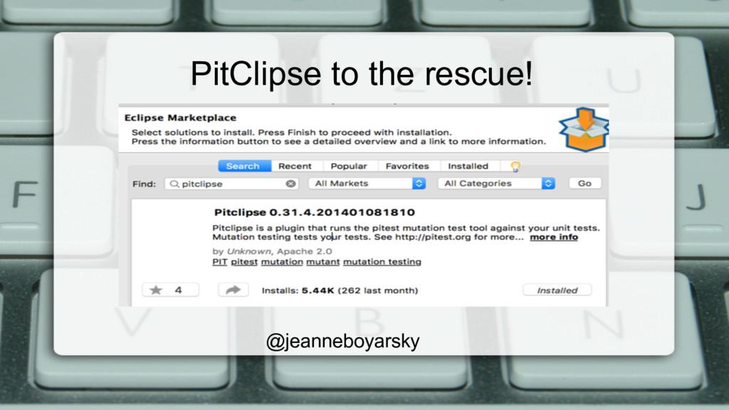 PitClipse to the rescue! @jeanneboyarsky