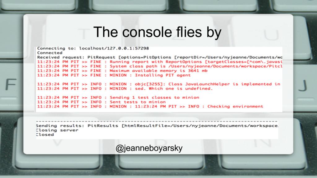 The console flies by @jeanneboyarsky