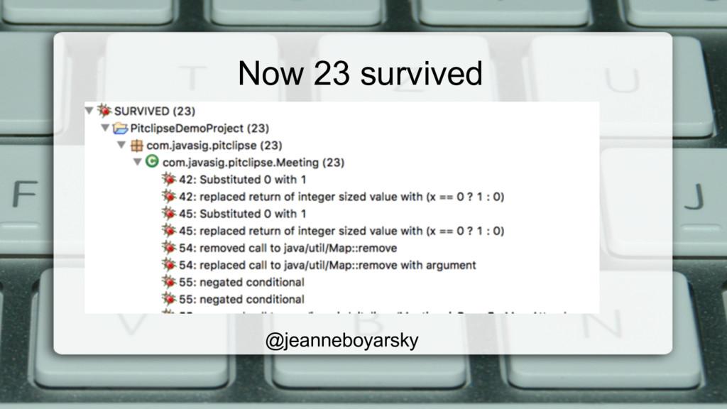 Now 23 survived @jeanneboyarsky