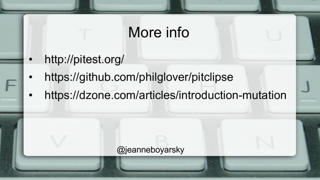 More info • http://pitest.org/ • https://gith...
