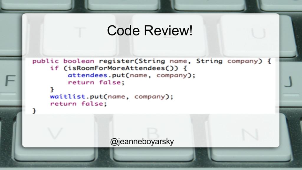 Code Review! @jeanneboyarsky