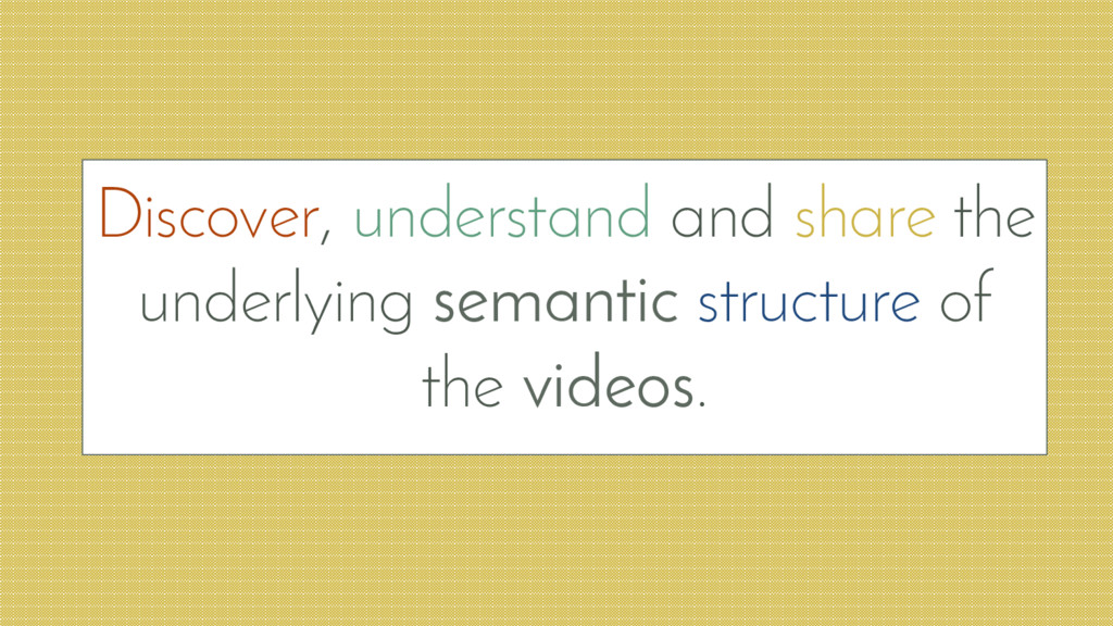 Discover, understand and share the underlying s...