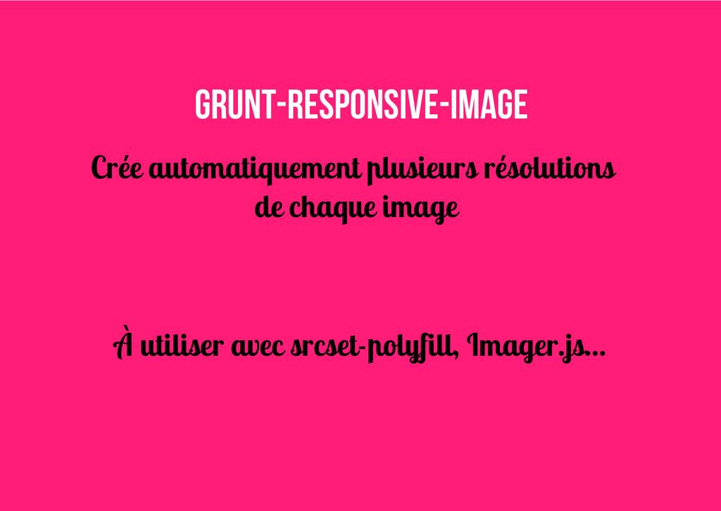grunt-responsive-image Crée automatiquement plu...