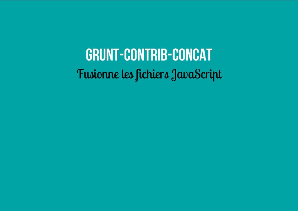 grunt-contrib-concat Fusionne les fichiers Java...