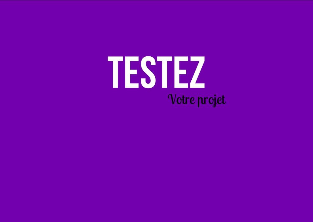Testez Votre projet