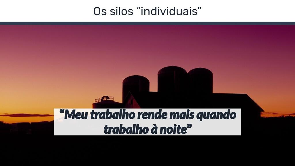 """Os silos """"individuais"""""""