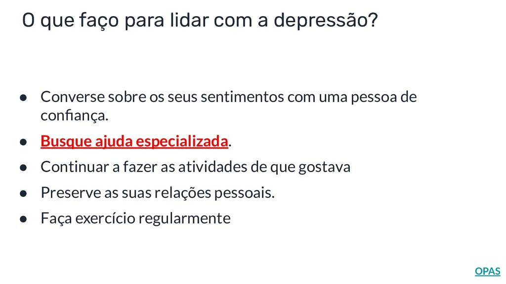 O que faço para lidar com a depressão? OPAS ● C...