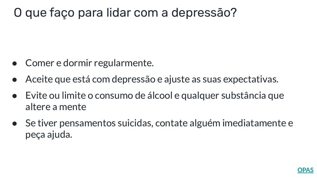 O que faço para lidar com a depressão? ● Comer ...