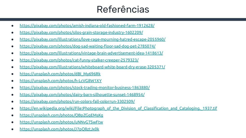 Referências ● https://pixabay.com/photos/amish-...