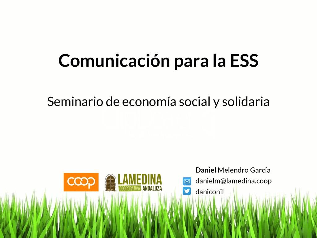 Comunicación para la ESS Seminario de economía ...