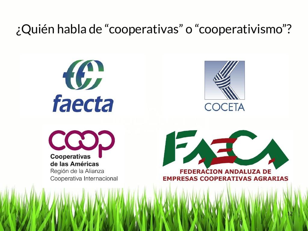 """12 ¿Quién habla de """"cooperativas"""" o """"cooperativ..."""