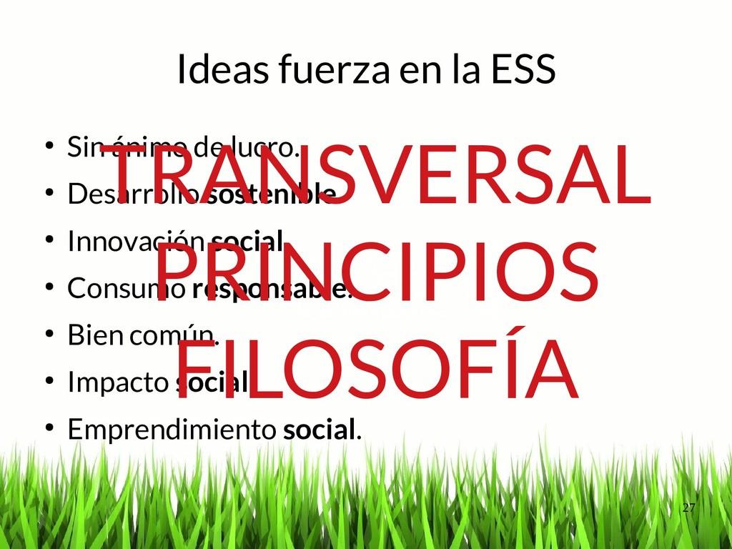 27 Ideas fuerza en la ESS ● Sin ánimo de lucro....