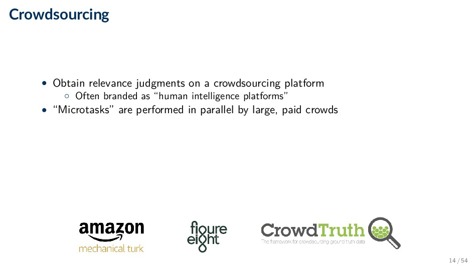 Crowdsourcing • Obtain relevance judgments on a...