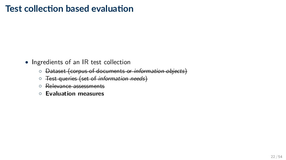 Test collec on based evalua on • Ingredients of...