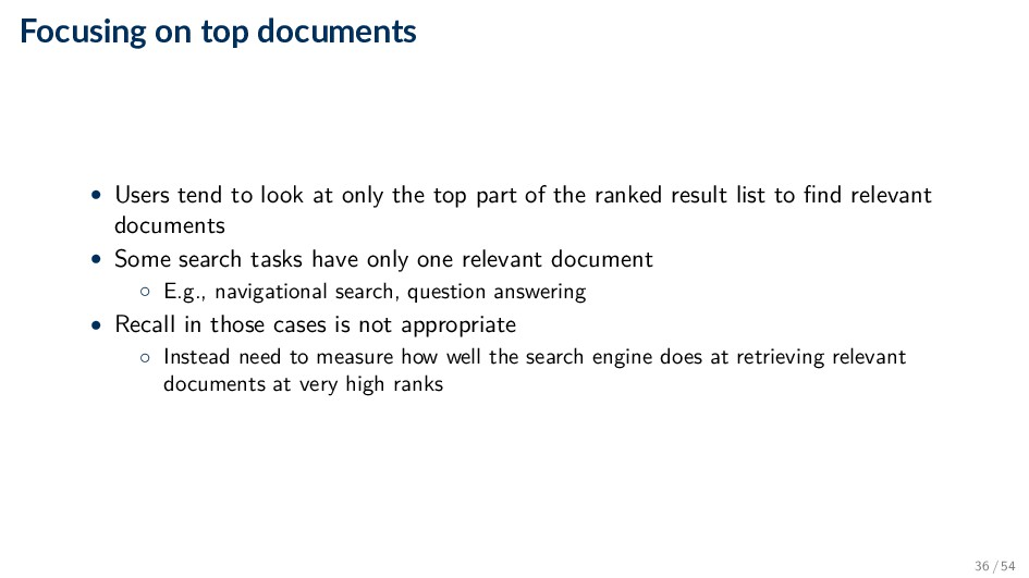 Focusing on top documents • Users tend to look ...