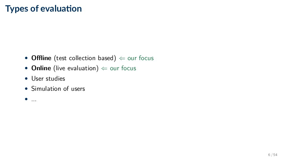 Types of evalua on • Offline (test collection b...