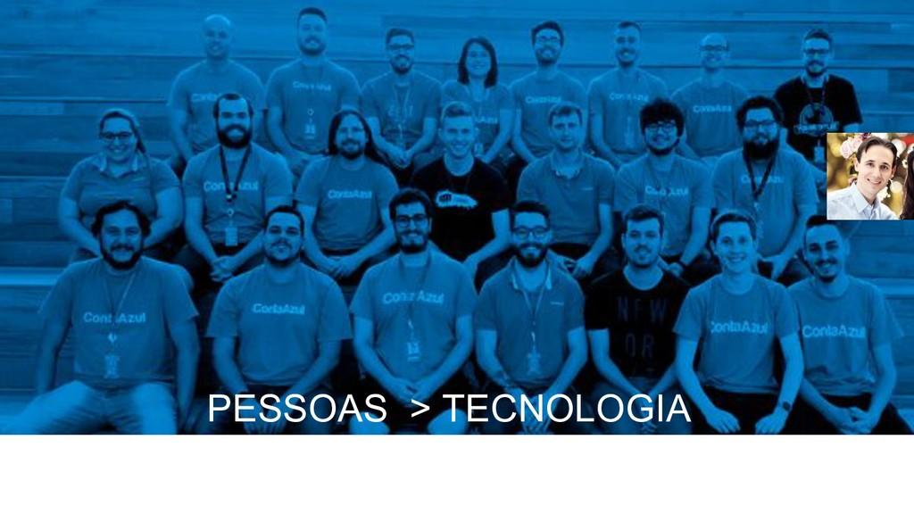 PESSOAS > TECNOLOGIA