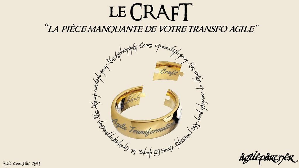 """Agile Tour Lille 2019 @yot88 le CRAFT """"la pièce..."""
